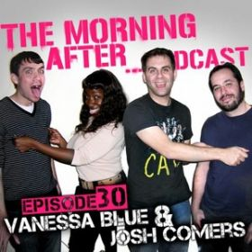 The morning after with Josh Comers & vanessa Blue